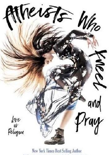 Okładka książki Atheists Who Kneel and Pray