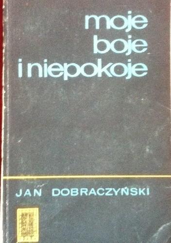 Okładka książki Moje boje i niepokoje