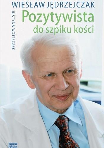 Okładka książki Pozytywista do szpiku kości
