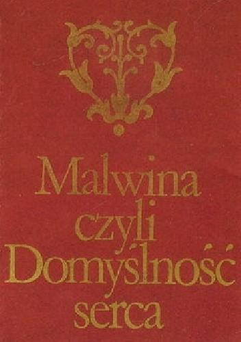 Okładka książki Malwina czyli Domyślność serca