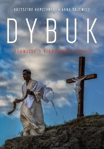 Okładka książki Dybuk. Opowieść o nieważności świata