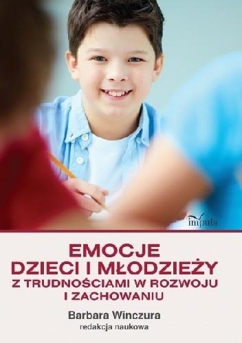 Okładka książki Emocje dzieci i młodzieży z trudnościami w rozwoju i zachowaniu