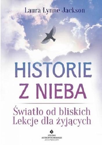 Okładka książki Historie z nieba. Światło od bliskich. Lekcje dla żyjących