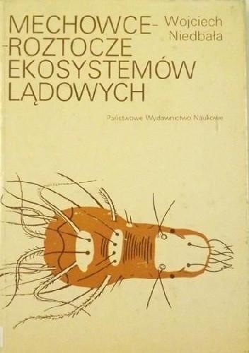 Okładka książki Mechowce - roztocze ekosystemów lądowych