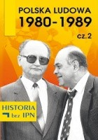 Polska Ludowa 1980–1989. Cz. 2