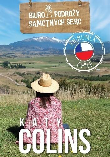 Okładka książki Biuro Podróży Samotnych Serc Kierunek: Chile