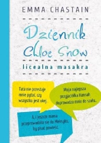 Okładka książki Dziennik Chloe Snow. Licealna masakra