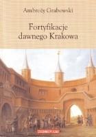Fortyfikacje dawnego Krakowa