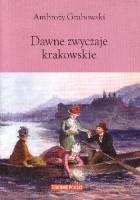 Dawne zwyczaje krakowskie