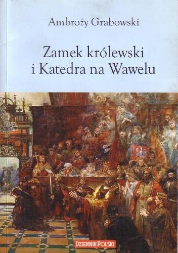 Okładka książki Zamek królewski i Katedra na Wawelu