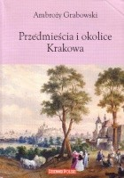 Przedmieścia i okolice Krakowa
