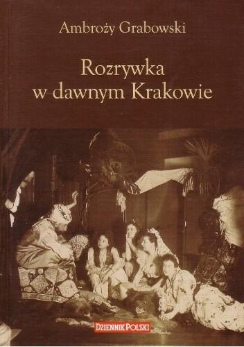 Okładka książki Rozrywka w dawnym Krakowie