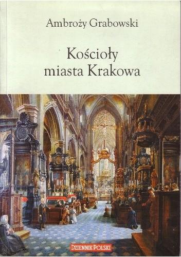 Okładka książki Kościoły miasta Krakowa