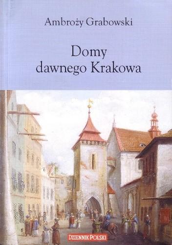 Okładka książki Domy dawnego krakowa