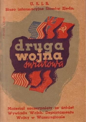 Okładka książki Druga Wojna Światowa. Krótka historia Drugiej Wojny Światowej wraz z atlasem zawierającym 20 map, obrazujących ważniejsze wydarzenia Drugiej Wojny Światowej