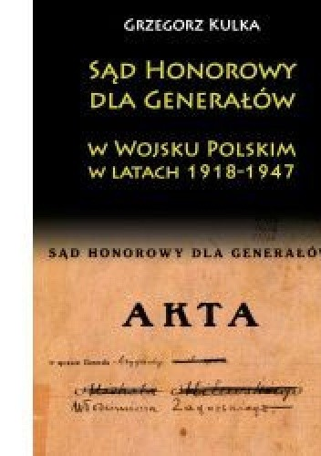Okładka książki Sąd honorowy dla generałów w Wojsku Polskim w latach 1918-1947