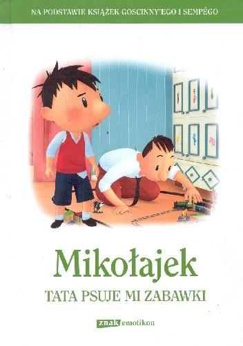 Okładka książki Mikołajek. Tata psuje mi zabawki!