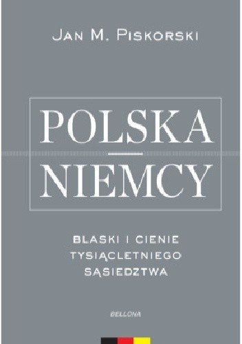 Okładka książki Polska i Niemcy.  Blaski i cienie tysiącletniego sąsiedztwa