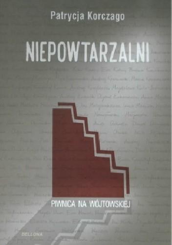 Okładka książki Niepowtarzalni. Piwnica na Wójtowskiej