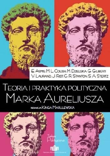 Okładka książki Teoria i praktyka polityczna Marka Aureliusza