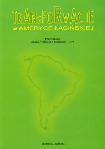 Okładka książki Transformacje w Ameryce Łacińskiej