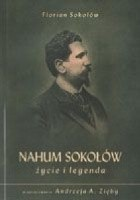 Nahum Sokołów. Życie i legenda