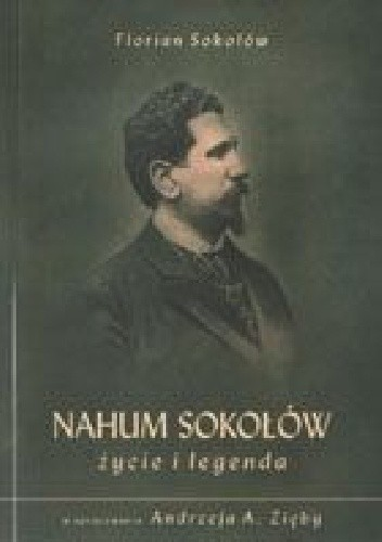 Okładka książki Nahum Sokołów. Życie i legenda