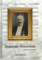 Zygmunt Moczyński. Podróż do źródeł