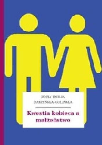 Okładka książki Kwestia kobieca a małżeństwo