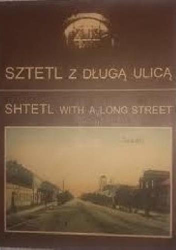 Okładka książki Sztetl z długą ulicą