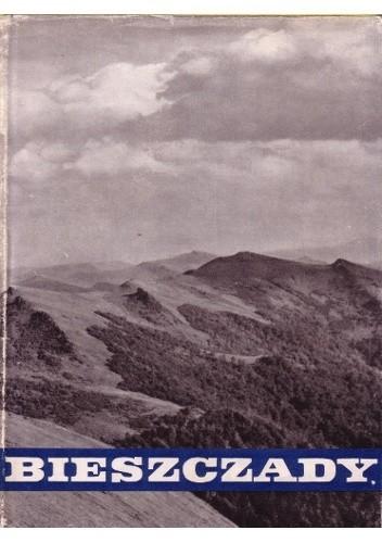 Okładka książki Bieszczady. Wczoraj, dziś, jutro