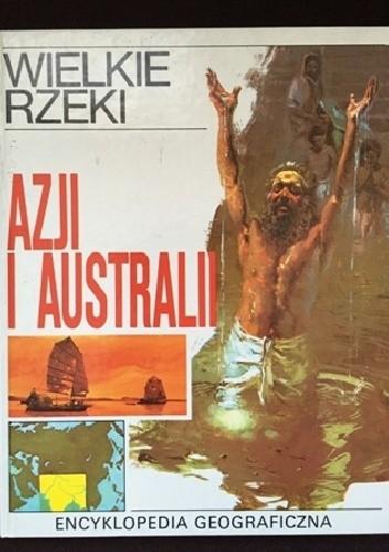 Okładka książki Wielkie rzeki Azji i Australii