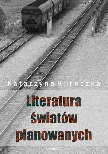 Okładka książki Literatura światów planowanych. O prozie socrealistycznej na Górnym Śląsku