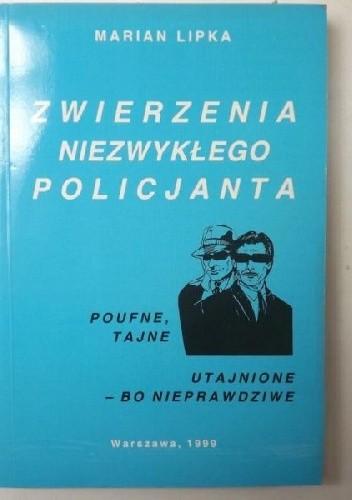 Okładka książki ZWIERZENIA NIEZWYKŁEGO POLICJANTA