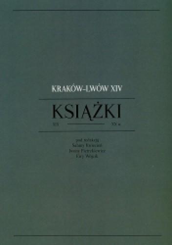 Okładka książki Kraków - Lwów XIV. Książki XIX-XX w.