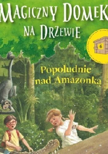 Okładka książki Popołudnie nad Amazonką