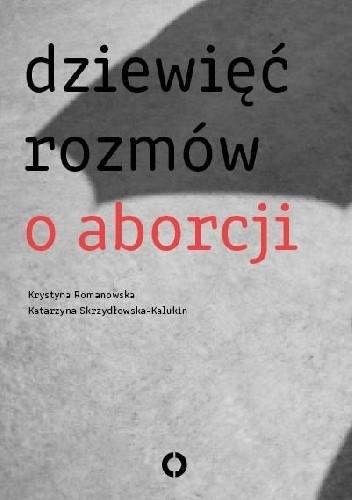 Okładka książki Dziewięć rozmów o aborcji