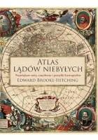 Atlas lądów niebyłych. Największe mity, zmyślenia i pomyłki kartografów