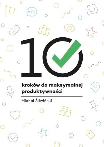 Okładka książki 10 kroków do maksymalnej produktywności