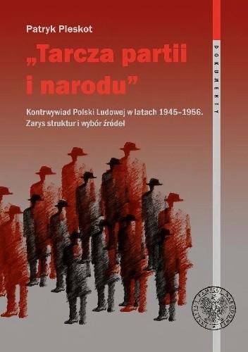 """Okładka książki """"Tarcza partii i narodu"""". Kontrwywiad Polski Ludowej w latach 1945–1956"""