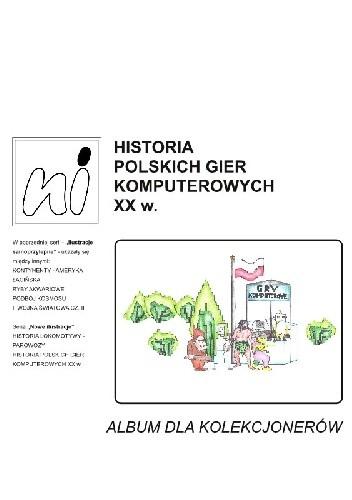Okładka książki Historia polskich gier komputerowych XX wieku