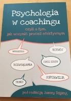 Psychologia w coachingu czyli o tym, jak uczynić proces efektywnym