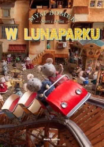 Okładka książki Mysi Domek: Sam i Julia w Lunaparku