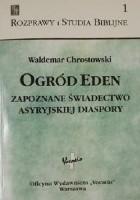 Ogród Eden. Zapoznane świadectwo asyryjskiej diaspory