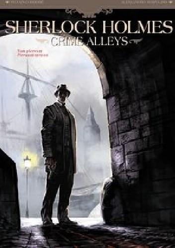 Okładka książki Sherlock Holmes – Crime Alleys Tom 1 - Pierwsza sprawa