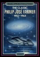 The Classic Philip Jose Farmer 1952-1964