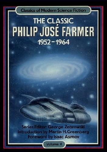 Okładka książki The Classic Philip Jose Farmer 1952-1964