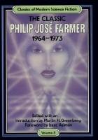 The Classic Philip Jose Farmer 1964-1973