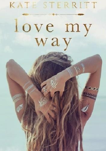 Okładka książki Love My Way