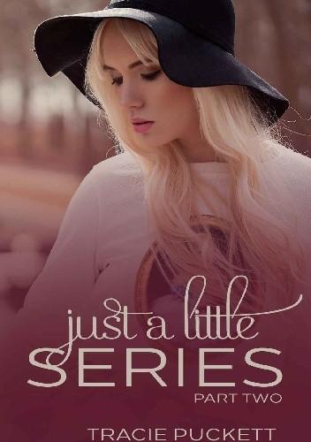 Okładka książki Just a Little (Part Two)